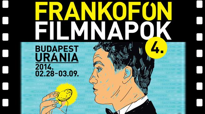 4. FRANKOFÓN FILMNAPOK / 2014.02.28-03.09.