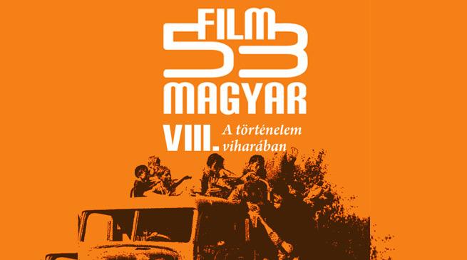 53 MAGYAR FILM - Barangolás a huszadik század magyar filmművészetében