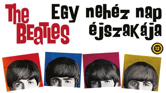 Egy nehéz nap éjszakája - Felújított Beatles-film a mozikban